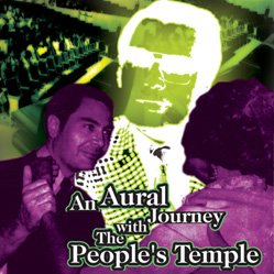 An Aural Journey with the People's Temple